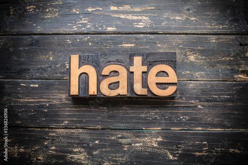 Photo Hate Concept Vintage Wooden Letterpress Type Word