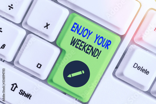 Writing note showing Enjoy Your Weekend Tapéta, Fotótapéta