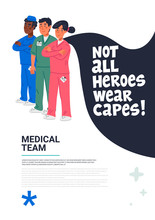Hero Doctor Poster. Confident Doctors And Nurse With Cape And Not All Heroes Weat Capes Text. Medical Team In Conditions Of Coronavirus Pandemic, Covd-19 Quarantine. Flat Style Vector Illustration.