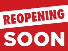 Re-Opening Soon Sign | Tempora...