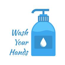 Liquid Soap Dispenser Vector Illustration Isolated On White. Wash Your Hands Lettering. Covid-19 Coronavirus Prevention. Coronavirus 2019-nCoV Pandemic Blue Color Vector Illustration.