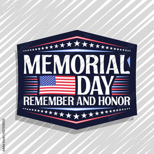Vector logo for Memorial Day, dark decorative stamp with national red and white striped flag of Usa and creative typeface for phrase memorial day, remember and honor on grey abstract background.