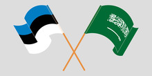 Crossed And Waving Flags Of Estonia And The Kingdom Of Saudi Arabia