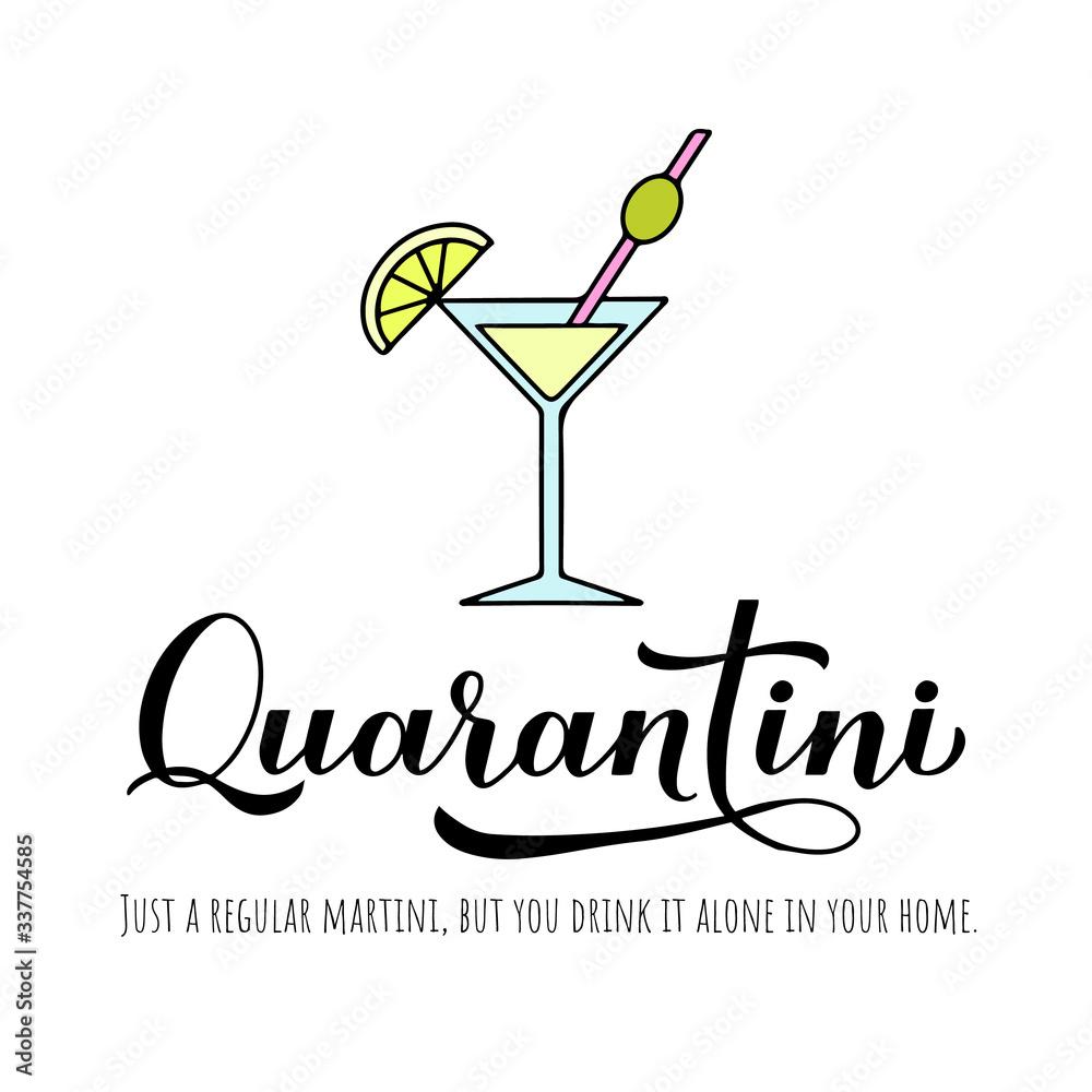 Fototapeta Quarantini calligraphy lettering and hand drawn martini cocktail glass. Funny quarantine typography poster. Coronavirus COVID-19 concept. Vector template for banner, postcard, t-shirt, sticker, etc.