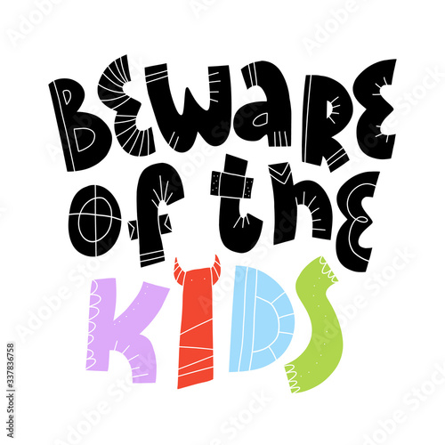 Beware of the kids fun hand drawn lettering text Canvas Print