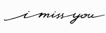 Hand Drawn Phrase I Miss You. ...