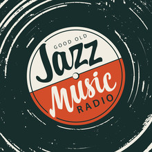Vector Music Poster In Retro Style With An Old Vinyl Record And A Calligraphic Inscription Jazz Music Radio. Good Old Jazz