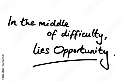 Photo In the Middle of Difficulty Lies Opportunity