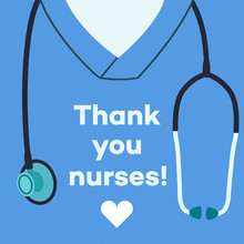 Thank You Nurses - Concept Illustration. Medical Staff, Disinfectors, Immunologists, Virologists, Epidemiologists. Doctor Is A Hero. Novel Coronavirus 2019-nCoV. Coronavirus Virus Infection