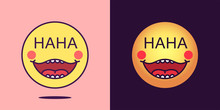 Emoji Face Icon With Phrase HaHa. Laughing Emoticon With Text HaHa. Set Of Cartoon Faces, Emotion Icon For Social Media
