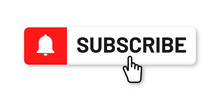 Subscribe Button For Social Media. Subscribe To Video Channel, Blog And Newsletter. Red Button With Hand Cursor And Bell For Subscription. Vector