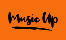 Music Up Calligraphy Handwritten Lettering For Posters, Cards Design, T-Shirts.  On Yellow Background