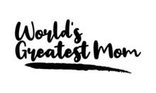 World's Greatest Mom Calligrap...