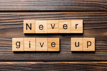 Never Give Up Word Written On ...