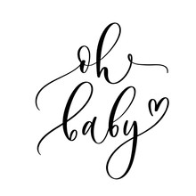 Oh Baby. Baby Shower Inscription  For Babies Clothes And Nursery Decorations.