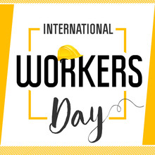 International Worker's Day Card. Happy Labor Day Banner. Text In Yellow Helmet Design Template For 1 May. Vector Illustration