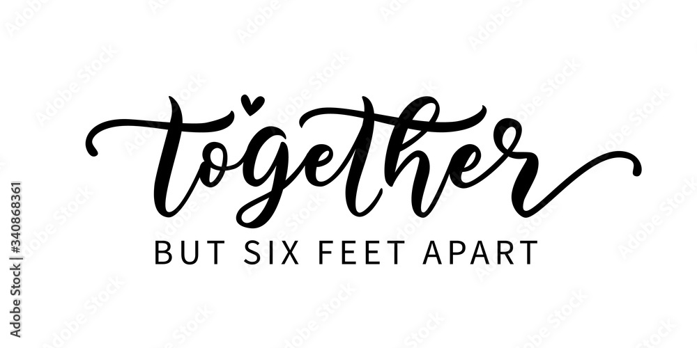 Fototapeta TOGETHER BUT SIX FEET APART. Coronavirus concept. Social distancing. Moivation quote. Stay safe. Hand lettering typography poster. Self quarine time. Vector illustration. Text on white background.