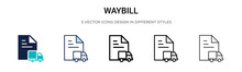 Waybill Icon In Filled, Thin Line, Outline And Stroke Style. Vector Illustration Of Two Colored And Black Waybill Vector Icons Designs Can Be Used For Mobile, Ui,