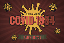Covid-19 Watching You And Government Monitored Population For Corona Virus. A Crisis With Human Rights And Freedom Of Expression. Vintage Poster Alert For Fake News Like 1984 Book
