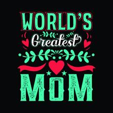 World Greatest Mom - Mom T Shi...
