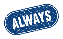 Always Sign. Always Grunge Blue Stamp. Label