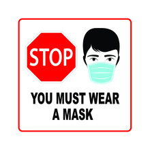 You Must Wear A Mask Stop Sign, Vector Design. Stop Virus Sign