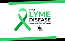 Lyme Disease Awareness Month. ...