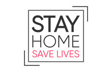 Stay Home Save Lives Quarantine, Coronavirus Epidemic Vector Eps 10
