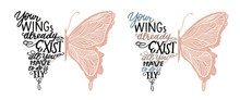 Set Of Vector Illustrations For T-shirt Design, Poster, Greeting Card Or Tattoo. Real Beauty Is To Be True To Oneself, Your Wings Already Exists, All You Have To Do Is Fly - Hand Drawn Lettering Quote