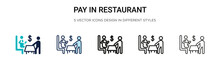 Pay In Restaurant Icon In Filled, Thin Line, Outline And Stroke Style. Vector Illustration Of Two Colored And Black Pay In Restaurant Vector Icons Designs Can Be Used For Mobile, Ui, Web