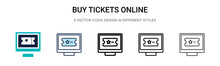 Buy Tickets Online Icon In Filled, Thin Line, Outline And Stroke Style. Vector Illustration Of Two Colored And Black Buy Tickets Online Vector Icons Designs Can Be Used For Mobile, Ui, Web