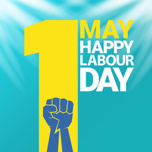 1 May Happy Labour Day Vector Label With Strong Protest Fist In The Air On Blue Sky Background With Rays. Vector Happy Labor Day Background Or Banner With Man Hand. Workers May Day Poster