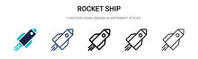 Rocket Ship Icon In Filled, Thin Line, Outline And Stroke Style. Vector Illustration Of Two Colored And Black Rocket Ship Vector Icons Designs Can Be Used For Mobile, Ui, Web