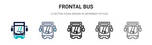Frontal Bus Icon In Filled, Thin Line, Outline And Stroke Style. Vector Illustration Of Two Colored And Black Frontal Bus Vector Icons Designs Can Be Used For Mobile, Ui, Web