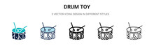 Drum Toy Icon In Filled, Thin Line, Outline And Stroke Style. Vector Illustration Of Two Colored And Black Drum Toy Vector Icons Designs Can Be Used For Mobile, Ui, Web