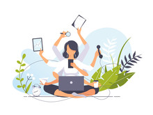 Vector Business Illustration Concept Of Businesswoman Practicing Meditation. Girl With Many Arms Sits In The Yoga Lotus Position And Doing Many Tasks At The Same Time. Multitasking. Time Management.