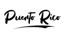 Puerto Rico Calligraphy Handwritten Lettering For Posters, Cards Design, T-Shirts.  Saying, Quote On White Background