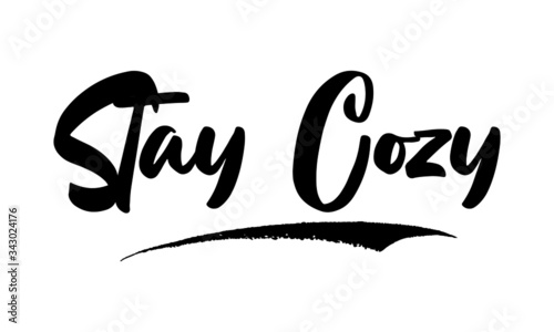 Valokuva Stay Cozy Calligraphy Handwritten Lettering for Posters, Cards design, T-Shirts