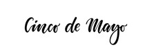 Cinco De Mayo. Hand Drawn Lettering Phrase Isolated On White Background. Design Element For Advertising, Poster, Announcement, Invitation, Party, Greeting Card, Fiesta, Bar And Restaurant Menu.