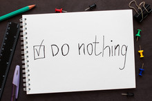 """Notepad With Words """"Do Nothing..."""