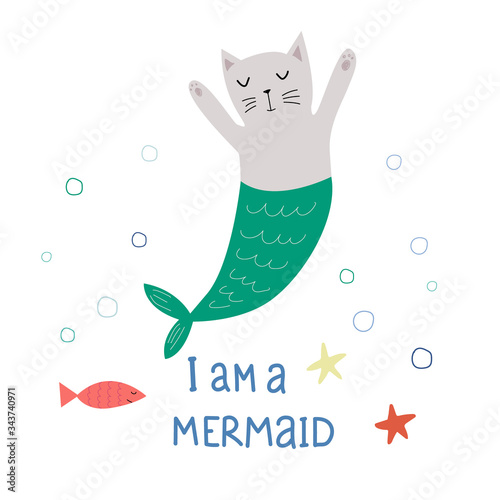 I am a mermaid. Cartoon cat mermaid.Hand drawing lettering Cute vector illustration in flat style.Design for postcards, prints, posters, children's clothing