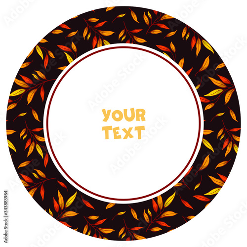 Round frame with autumn foliate branches on dark background; autumn frame for greeting cards, invitations, posters, banners, packaging Fototapet