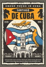 Cuba Travel, Vector Retro Vintage Poster, Havana Landmarks And Santiago City Sightseeing Tours. Welcome To Cuba Paradise Beach, Capitol Architecture, Flag And Map, Palms And Parrots