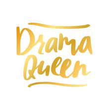 Drama Queen Inscription In Sim...