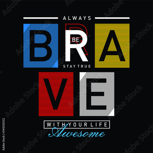 Always be brave  typography t shirt graphic design,vectors Wallpaper Mural