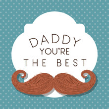 Daddy You Are The Best And Mus...
