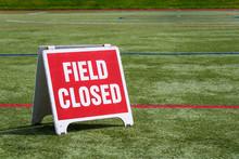 Field Closed Sign, Athletic Field Closed Due To Coronavirus Response
