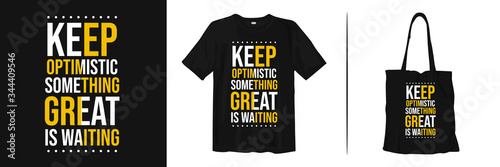 Keep optimistic something great is waiting Wallpaper Mural