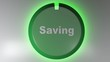 A green circle sign with the word SAVING and a rotating cursor - 3D rendering video clip