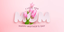 """I Love You MOM"" Mother's Day ..."